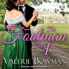 The Footman and I audiobook by Valerie Bowman