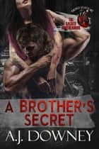 A Brother's Secret - The Sacred Brotherhood Book V ebook by A.J. Downey