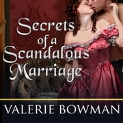 Secrets of a Scandalous Marriage audiobook by Valerie Bowman