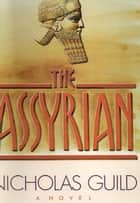 The Assyrian eBook by Nicholas Guild