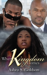 When Kingdom Comes ebook by Ashea S. Goldson