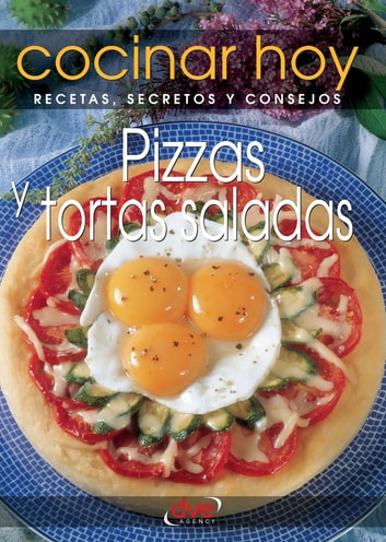 Pizzas y tortas saladas ebook by Enrico Medail