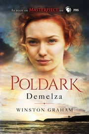 Demelza - A Novel of Cornwall, 1788-1790 ebook by Winston Graham