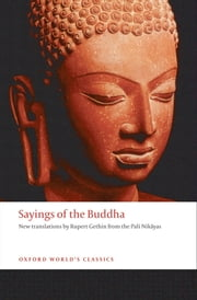 Sayings of the Buddha: New translations from the Pali Nikayas ebook by Rupert Gethin