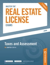 Master the Real Estate License Exam: Taxes & Assessments - Chapter 12 of 14 ebook by Peterson's