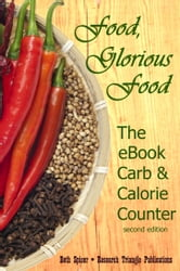Food, Glorious Food: The eBook Carb & Calorie Counter, 2nd ed. ebook by Beth Spicer