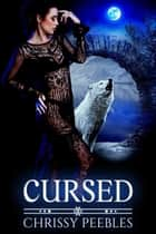 Cursed - The Crush Saga, #8 ebook by Chrissy Peebles