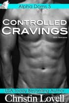 Controlled Cravings ebook by Christin Lovell