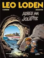 Léo Loden T03 - Adieu ma joliette ebook by Serge Carrère, Christophe Arleston