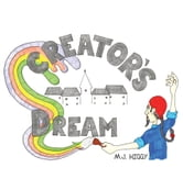 CREATOR'S DREAM ebook by M.J. HIGGY