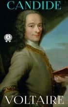 Voltaire - CANDIDE ebook by Voltaire, Philip Littell