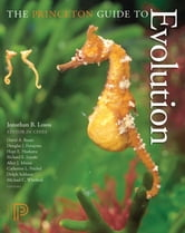 The Princeton Guide to Evolution ebook by Jonathan B. Losos