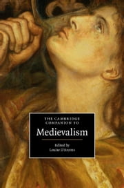 The Cambridge Companion to Medievalism ebook by Louise D'Arcens
