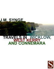 Travels in Wicklow, West Kerry and Connemara ebook by J.M. Synge,Paddy Woodworth