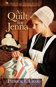 A Quilt for Jenna ebook by Patrick E. Craig