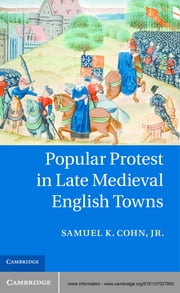 Popular Protest in Late Medieval English Towns ebook by Samuel K. Cohn, Jr,Douglas Aiton