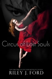 Circus of Lost Souls ebook by Riley J. Ford