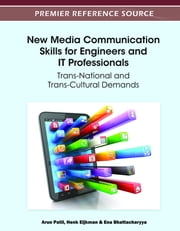 New Media Communication Skills for Engineers and IT Professionals - Trans-National and Trans-Cultural Demands ebook by Arun Patil, Henk Eijkman, Ena Bhattacharyya