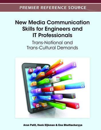 New Media Communication Skills for Engineers and IT Professionals - Trans-National and Trans-Cultural Demands ebook by