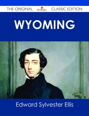 Wyoming - The Original Classic Edition ebook by Edward Sylvester Ellis