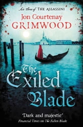 The Exiled Blade ebook by Jon Courtenay Grimwood