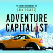Adventure Capitalist - The Ultimate Road Trip audiobook by Jim Rogers