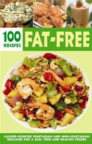 Over 100 Fat-Free Recipes ebook by Elizabeth Jyoti Mathew