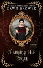 Charming Her Rogue: Linked Across Time - Enduring Legacy, #10 ebook by Dawn Brower, Enduring Legacy