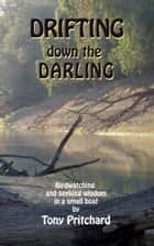 Drifting Down the Darling ebook by