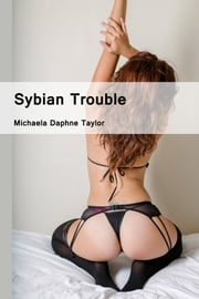 Sybian Trouble ebook by Michaela Daphne Taylor