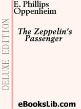 The Zeppelin's Passenger ebook by Oppenheim, Edward, Phillips