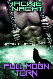 Full Moon Torn - Book 5 ebook by Jackie Nacht