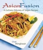 Asian Fusion ebook by Chat Mingkwan