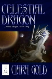 Celestial Dragon ebook by Ciara Gold