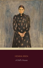 A Doll's House (Centaur Classics) ebook by Henrik Ibsen
