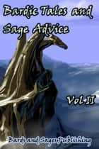 Bardic Tales and Sage Advice, Vol. 2 ebook by Bards and Sages Publishing