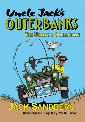 UNCLE JACK'S OUTER BANKS - The Ultimate Collection ebook by Jack Sandberg,Ray McAllister