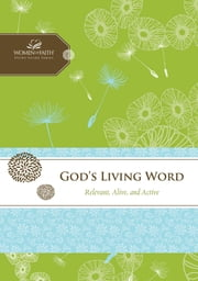 God's Living Word - Relevant, Alive, and Active ebook by Women of Faith