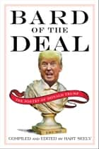 Bard of the Deal - The Poetry of Donald Trump ebook by Hart Seely