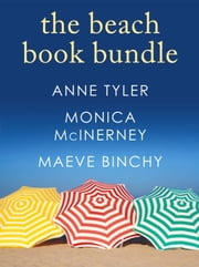The Beach Book Bundle: 3 Novels for Summer Reading - Breathing Lessons, The Alphabet Sisters, Firefly Summer ebook by Anne Tyler,Monica McInerney