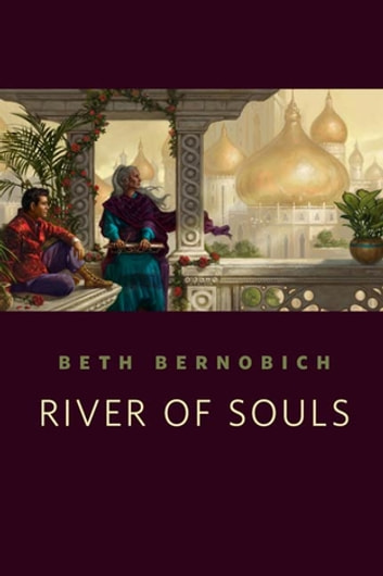 River of Souls - A Tor.Com Original ebook by Beth Bernobich