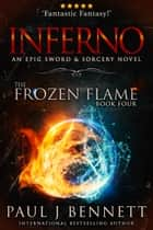 Inferno - An Epic Sword & Sorcery Novel ebook by Paul J Bennett