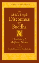 The Middle Length Discourses of the Buddha - A Translation of the Majjhima Nikaya ebook by