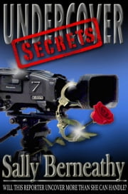 Undercover Secrets ebook by Sally Berneathy