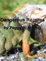 Dangerous Reptiles ebook by Peggy B. Mobley