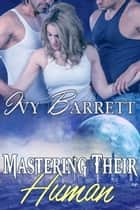 Mastering Their Human ebook by Ivy Barrett