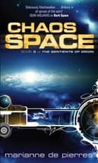 Chaos Space - The Sentients of Orion Book Two ebook by Marianne de Pierres