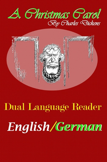 A Christmas Carol: Dual Language Reader (English/German) ebook by Charles Dickens, Julius Seybt