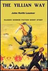 The Yillian Way ebook by John Keith Laumer