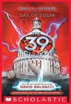 The 39 Clues: Cahills vs. Vespers Book 6: Day of Doom ebook by David Baldacci
